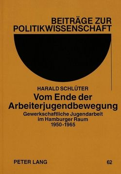 Vom Ende der Arbeiterjugendbewegung von Schlüter,  Harald