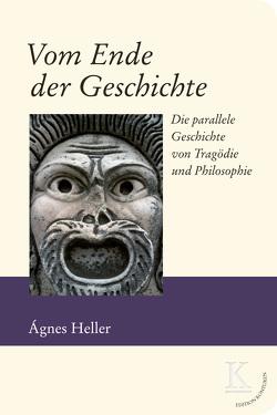 Vom Ende der Geschichte von Ágnes,  Heller