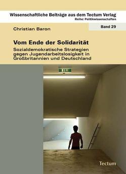 Vom Ende der Solidarität von Baron,  Christian