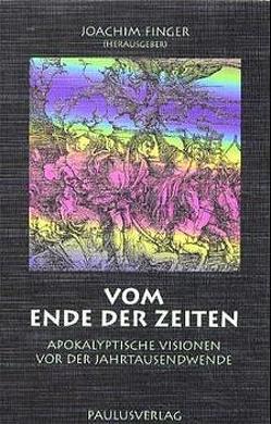 Vom Ende der Zeiten von Binotto,  Thomas, Finger,  Joachim, Flammer,  Philipp, Müller,  Joachim