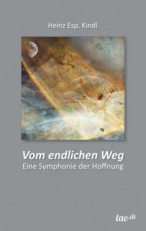 Vom endlichen Weg von Kindl,  Heinz Esp.