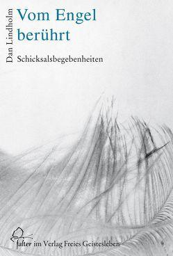 Vom Engel berührt von Lindholm,  Dan