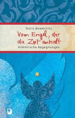 Vom Engel, der die Zeit anhielt von Bewernitz,  Doris