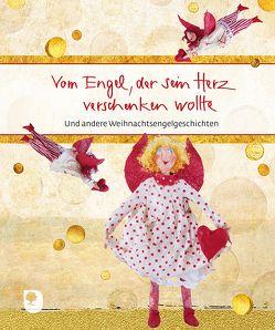 Vom Engel, der sein Herz verschenken wollte von Osenberg-van Vugt,  Ilka (Hrsg), Siegert-Binder,  Dorothea