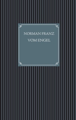 Vom Engel von Franz,  Norman