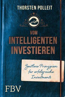 Vom intelligenten Investieren von Polleit,  Thorsten