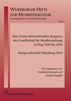 Vom Ersten Internationalen Kongress der Gesellschaft für Musikerziehung in Prag 1936 bis 2016 von Brusniak,  Friedhelm, Sagrillo,  Damien