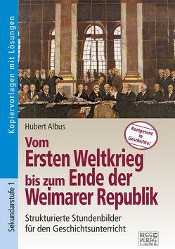 Vom Ersten Weltkrieg bis zum Ende der Weimarer Republik von Albus,  Hubert