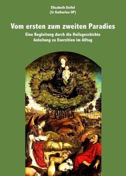 Vom ersten zum zweiten Paradies von Deifel,  Elisabeth Katharina