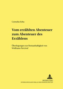 Vom erzählten Abenteuer zum «Abenteuer des Erzählens» von Schu,  Cornelia