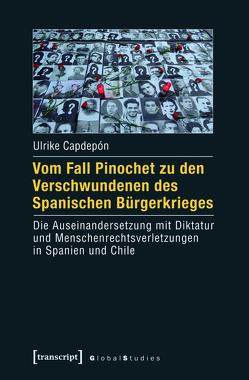 Vom Fall Pinochet zu den Verschwundenen des Spanischen Bürgerkrieges von Capdepón,  Ulrike