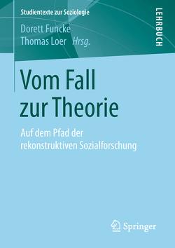 Vom Fall zur Theorie von Funcke,  Dorett, Loer,  Thomas