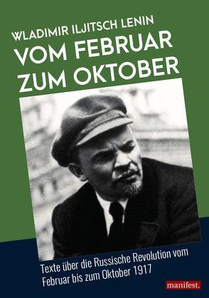 Vom Februar zum Oktober von Lenin,  Wladimir Iljitsch
