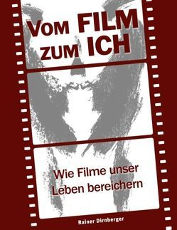 Vom Film zum Ich von Dirnberger,  Rainer