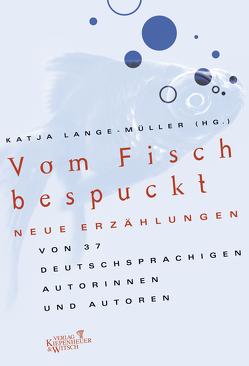 Vom Fisch bespuckt von Lange-Müller,  Katja