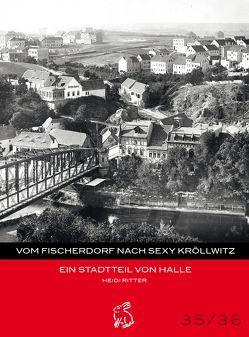 Vom Fischerdorf nach Sexy Kröllwitz von Gerlach,  Peter, Götze,  Moritz, Ritter,  Heidi