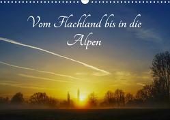 Vom Flachland bis in die Alpen (Wandkalender 2021 DIN A3 quer) von Hoffmann,  Michael
