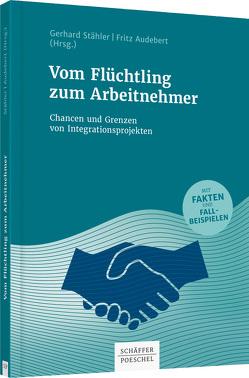 Vom Flüchtling zum Arbeitnehmer von Audebert,  Fritz, Stähler,  Gerhard