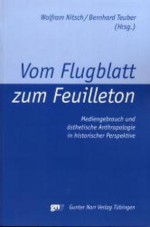 Vom Flugblatt zum Feuilleton von Nitsch,  Wolfram, Teuber,  Bernhard