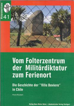 Vom Folterzentrum der Militärdiktatur zum Ferienort von König,  Hans-Joachim, Rinke,  Stefan, Rückert,  Horst