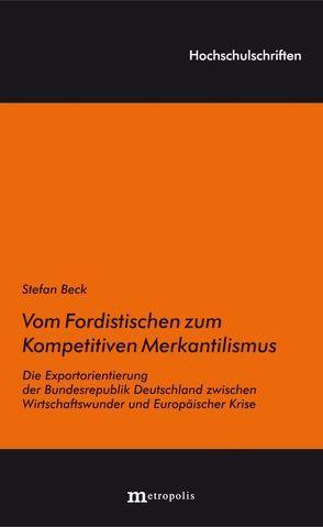 Vom Fordistischen zum Kompetitiven Merkantilismus von Beck,  Stefan