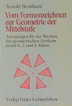 Vom Formenzeichnen zur Geometrie der Mittelstufe von Bernhard,  Arnold