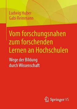 Vom forschungsnahen zum forschenden Lernen an Hochschulen von Huber,  Ludwig, Reinmann,  Gabi