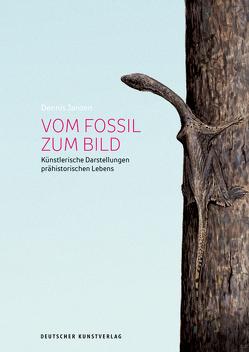 Vom Fossil zum Bild von Janzen,  Dennis