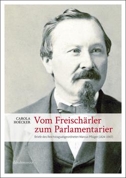Vom Freischärler zum Parlamentarier von Hoécker,  Carola