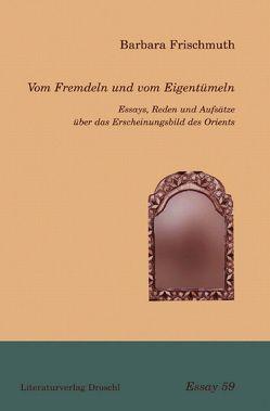 Vom Fremdeln und vom Eigentümeln von Frischmuth,  Barbara