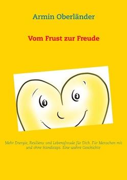 Vom Frust zur Freude von Oberländer,  Armin