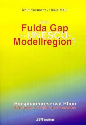Vom Fulda Gap zur UNESCO-Modellregion? von Krusewitz,  Knut, Maul,  Heike
