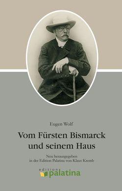 Vom Fürsten Bismarck und seinem Haus von Kremb,  Klaus, Wolf,  Eugen