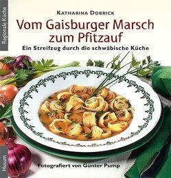 Vom Gaisburger Marsch zum Pfitzauf von Dobrick,  Katharina, Pump,  Günter