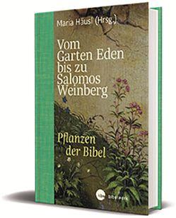 Vom Garten Eden bis zu Salomos Weinberg von Häusl,  Maria