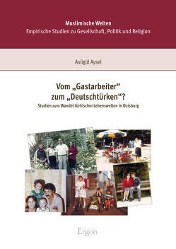 """Vom """"Gastarbeiter"""" zum """"Deutschtürken""""? von Aysel,  Asligül"""