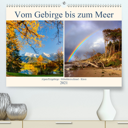 Vom Gebirge bis zum Meer, Alpen/Erzgebirge – Mitteldeutschland – Küste (Premium, hochwertiger DIN A2 Wandkalender 2021, Kunstdruck in Hochglanz) von Beyer (Moqui),  Daniela