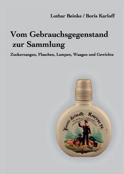 Vom Gebrauchsgegenstand zur Sammlung von Beinke,  Lothar, Karloff,  Boris