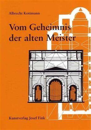 Vom Geheimnis der alten Meister von Kottmann,  Albrecht