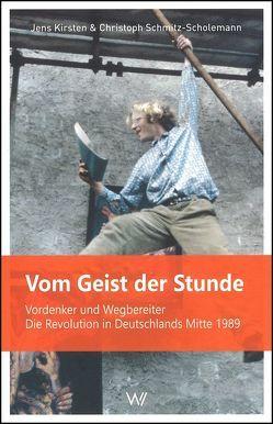 Vom Geist der Stunde von Kirsten,  Jens, Schmitz-Scholemann,  Christoph