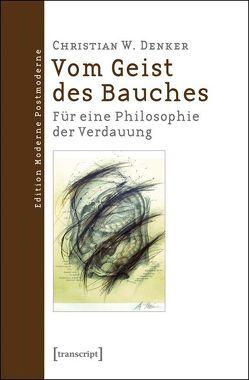 Vom Geist des Bauches von Denker,  Christian W.