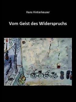 Vom Geist des Widerspruchs von Hinterkeuser,  Hans, Schäfer-Flender,  Heidi