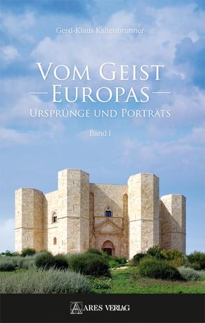Vom Geist Europas von Gmehling,  Magdalena S, Kaltenbrunner,  Gerd-Klaus