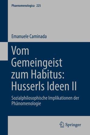 Vom Gemeingeist zum Habitus: Husserls Ideen II von Caminada,  Emanuele