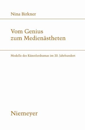 Vom Genius zum Medienästheten von Birkner,  Nina