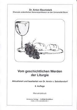 Vom geschichtlichen Werden der Liturgie von Dr. Baumstark,  Anton