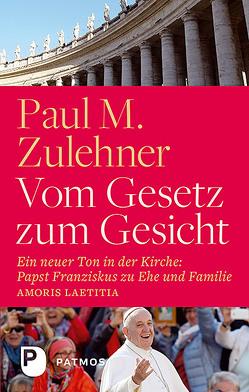 Vom Gesetz zum Gesicht von Zulehner,  Paul M.