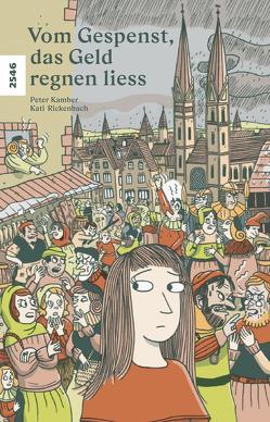 Vom Gespenst, das Geld regnen liess von Kamber,  Peter, Rickenbach,  Kati