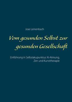 Vom gesunden Selbst zur gesunden Gesellschaft von artasan.de - Initiative zur Bewusstseinsbildung, Leinenbach,  Jose