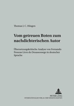 Vom getreuen Boten zum nachdichterischen Autor von Hüsgen,  Thomas